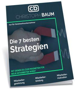 """""""Die 7 Strategien zur einzigartigen Mitarbeiterbindung- und Findung!"""" Meinem 42 seitigen Report für Handwerksunternehmer! Klick dazu einfach auf das Bild!"""